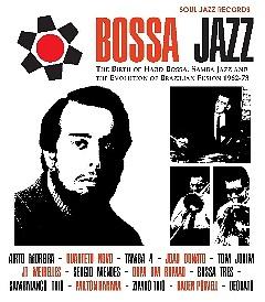Bossa Jazz – The Birth of Hard Bossa, Samba Jazz and the