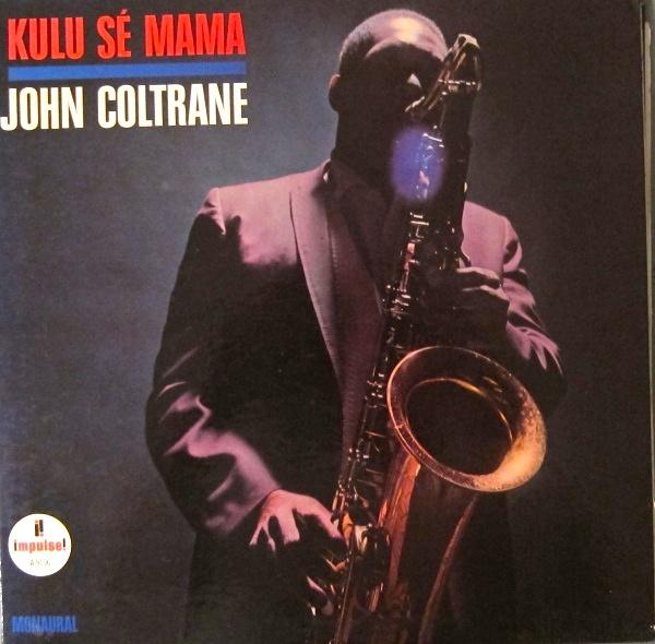 John coltrane kulu se mama 1966 soul jazz records john coltrane kulu se mama 1966 stopboris Gallery