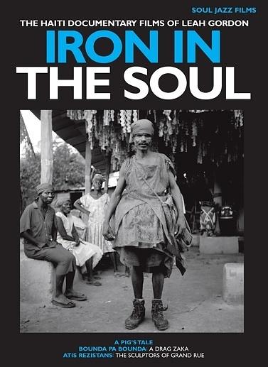 Iron in the Soul: The Haiti Documentary Films of Leah Gordon