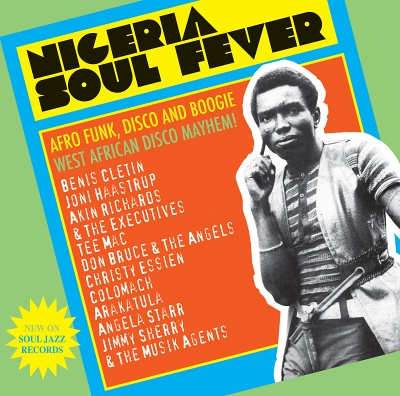 Nigeria Soul Fever - Afro Funk, Disco and Boogie | Soul Jazz