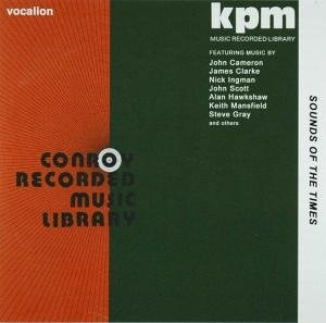 Sounds Of The Times – From the KPM & Conroy Music Library 1970-77