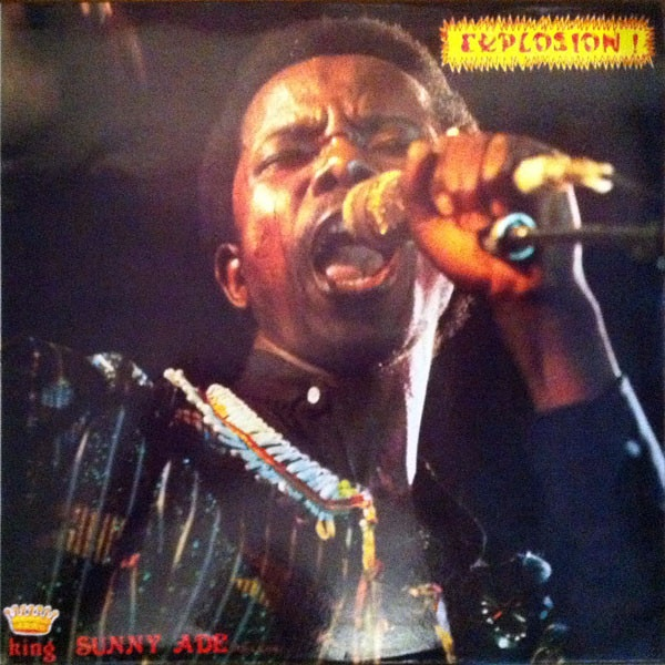 King Sunny Ade & His African Beats – Explosion! (1984