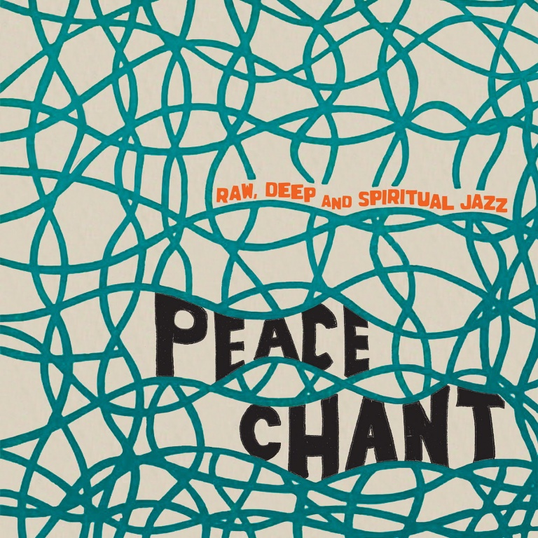 Peace Chant - Raw, Deep and Spiritual Jazz Vol  2 | Soul