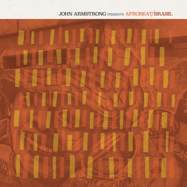 John Armstrong presents: Afrobeat Brasil | Sounds of the Universe