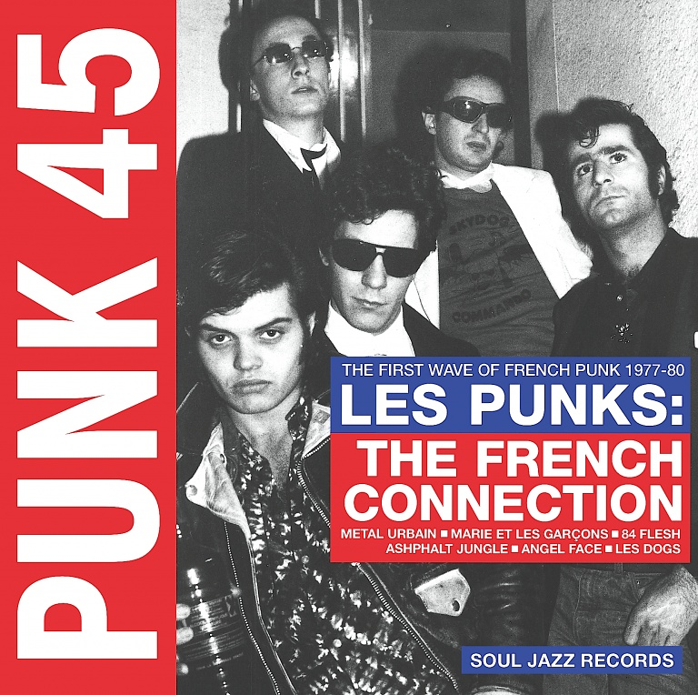 PUNK 45: Les Punks - The French Connection | Soul Jazz Records
