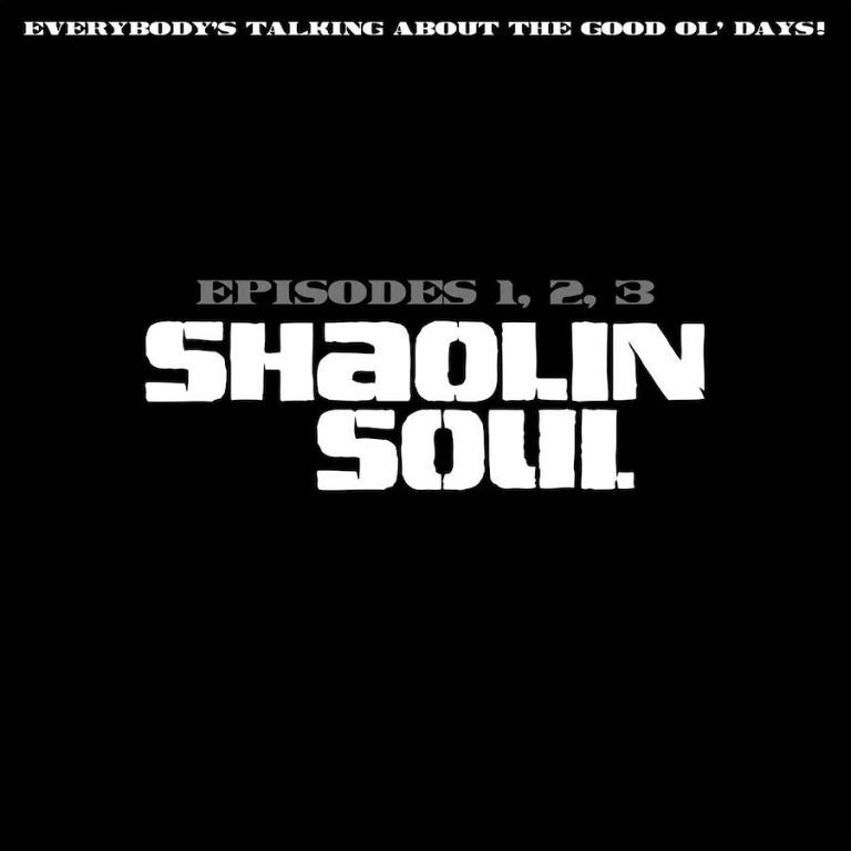 8480eb27a0ec2 Shaolin Soul: Episodes 1, 2 , 3 | Sounds of the Universe