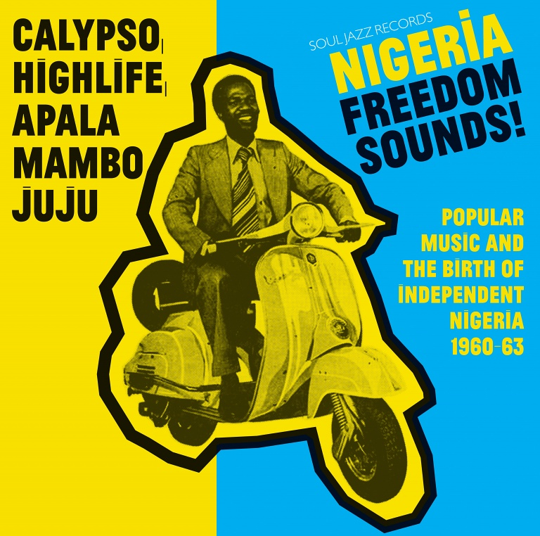 Nigeria Freedom Sounds ! Popular Music and The Birth Of