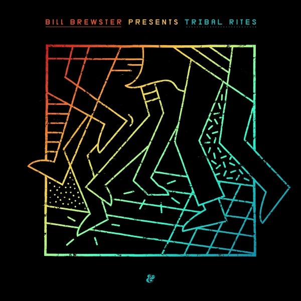 685e6475cf0 Bill Brewster presents Tribal Rites | Sounds of the Universe