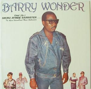 Chief Dr  Sikiru Ayinde Barrister – Barry Wonder (1987