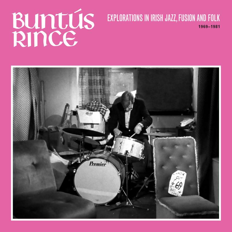 Buntús Rince: Explorations in Irish Jazz, Fusion & Folk 1969