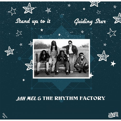 Jah Mel & The Rhythm Factory – Stand Up To It / Guiding Star