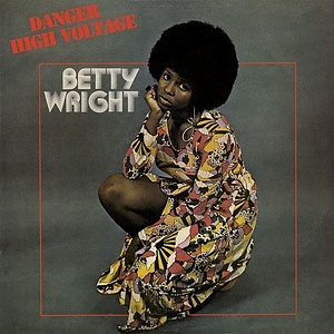 Betty Wright – Danger High Voltage (1974) | Soul Jazz Records