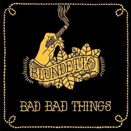 Blundetto – Bad Bad Things (2018 Reissue) | Sounds of the