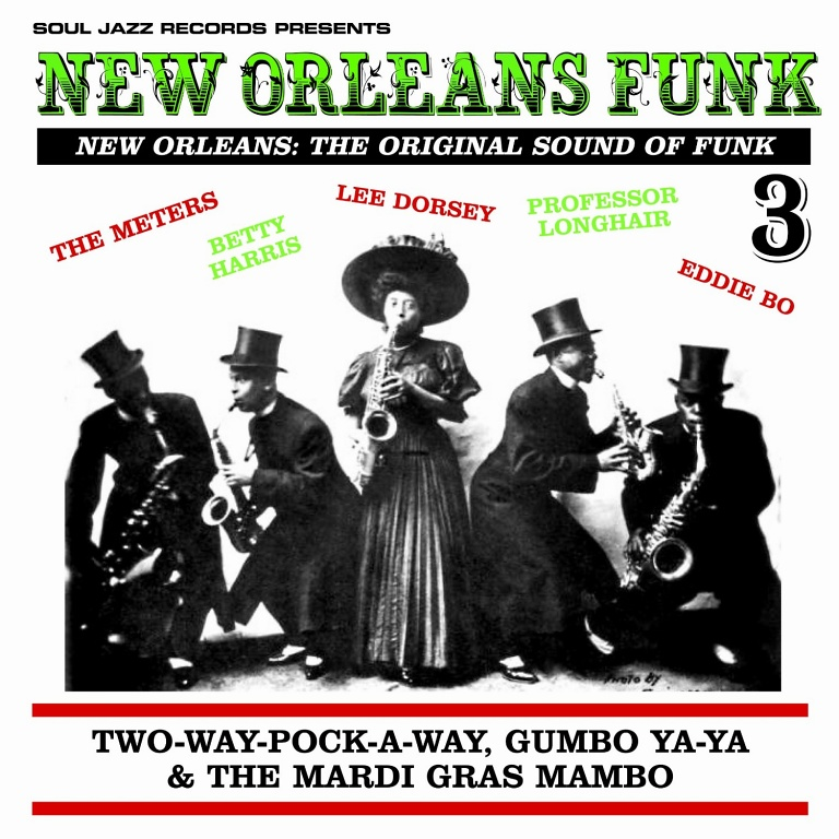 New Orleans Funk Vol  3: The Original Sound of Funk | Soul Jazz Records